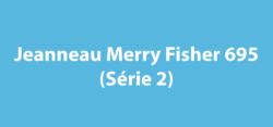 Jeanneau Merry Fisher 695 (Série 2)